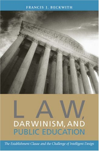 Law, Darwinism, and Public Education: The Establishment Clause and the Challenge of Intelligent Design 9780742514317