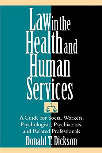 Law in the Health and Human Services: A Guide for Social Workers, Psychologists, Psychiatrists, and Related Professionals 9780743267434