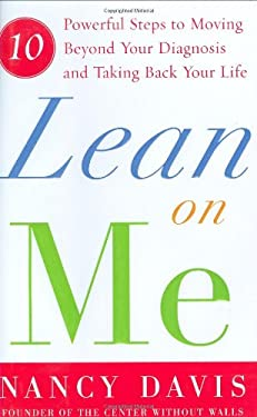 Lean on Me: Ten Powerful Steps to Moving Beyond Your Diagnosis and Taking Back Your Life 9780743276405