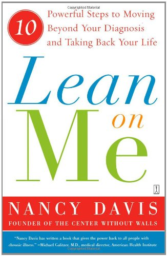 Lean on Me: 10 Powerful Steps to Moving Beyond Your Diagnosis and Taking Back Your Life 9780743276535