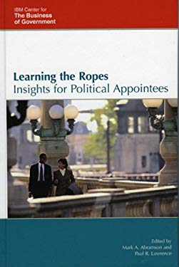 Learning the Ropes: Insights for Political Appointees 9780742549852
