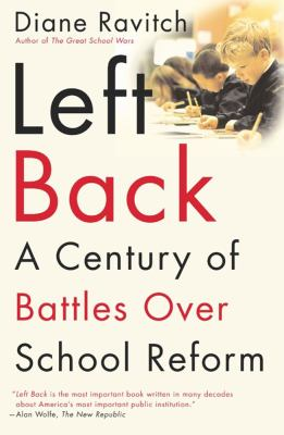 Left Back: A Century of Battles Over School Reform 9780743203265