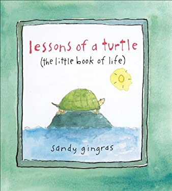 Lessons of a Turtle: The Little Book of Life 9780740778759