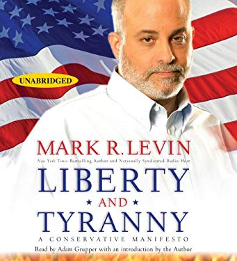 Liberty and Tyranny: A Conservative Manifesto 9780743572200