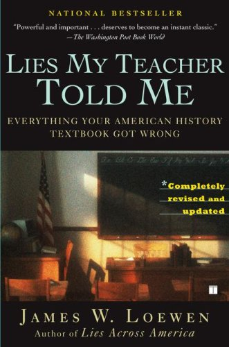 Lies My Teacher Told Me: Everything Your American History Textbook Got Wrong 9780743296281
