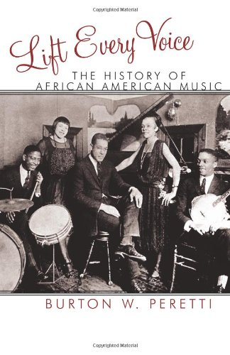 Lift Every Voice: The History of African American Music 9780742558113
