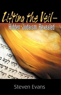 Lifting the Veil: Hidden Judaism Revealed 9780741424679