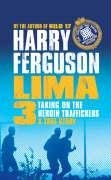 Lima 3: Taking on the Heroin Traffickers 9780747579700