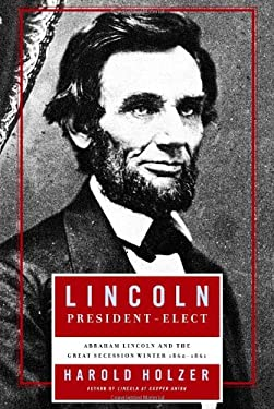 Lincoln President-Elect: Abraham Lincoln and the Great Secession Winter 1860-1861 9780743289474