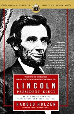 Lincoln President-Elect: Abraham Lincoln and the Great Secession Winter 1860-1861 9780743289481