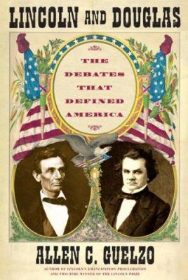 Lincoln and Douglas: The Debates That Defined America 9780743273206