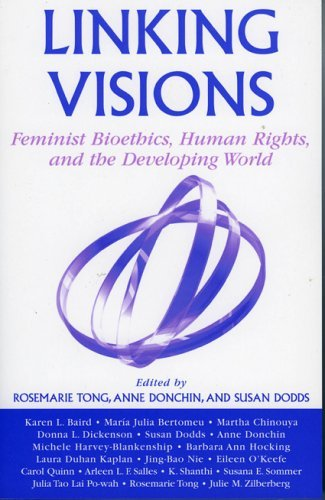 Linking Visions: Feminist Bioethics, Human Rights, and the Developing World 9780742532793