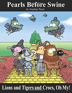 Lions and Tigers and Crocs, Oh My!: A Pearls Before Swine Treasury 9780740761553