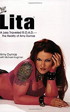 Lita: A Less Traveled R.O.A.D.--The Reality of Amy Dumas 9780743473996