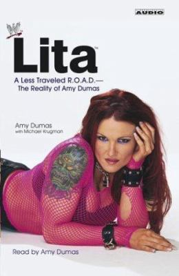 Lita: A Less Travelled R.O.A.D.--The Reality of Amy Dumas 9780743530217