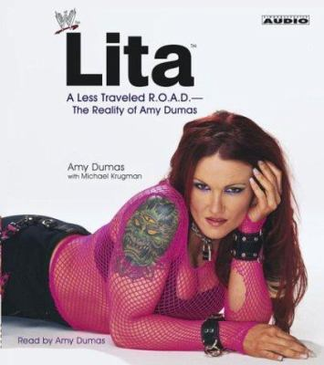 Lita: A Less Travelled R.O.A.D.--The Reality of Amy Dumas 9780743530224