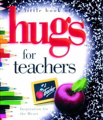 Little Book of Hugs for Teachers: Inspiration for the Heart 9780740711855
