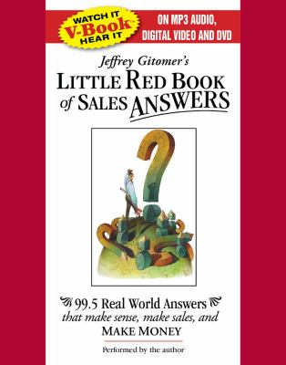 Little Red Book of Sales Answers: 99.5 Real Life Answers That Make Sense, Make Sales, and Make Money 9780743575331