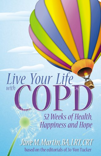 Live Your Life with Copd - 52 Weeks of Health, Happiness and Hope