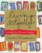 Living Artfully: Create the Life You Imagine 9780743291057