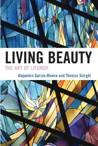 Living Beauty: The Art of Liturgy 9780742552173