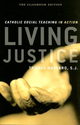 Living Justice: Catholic Social Teaching in Action 9780742559974