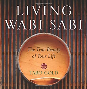 Living Wabi Sabi: The True Beauty of Your Life 9780740739606