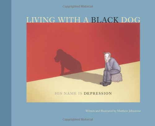Living with a Black Dog: His Name Is Depression 9780740757433