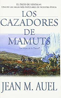 Los Cazadores de Mamuts = Mammoth Hunters 9780743236041