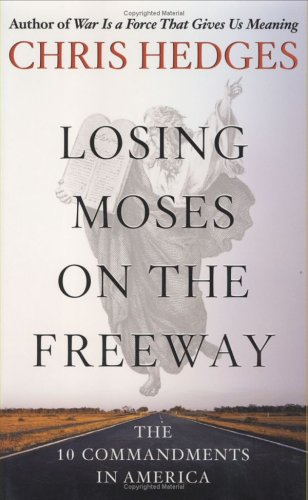 Losing Moses on the Freeway: The 10 Commandments in America 9780743255134