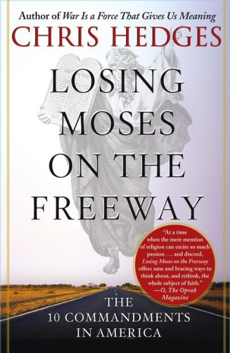 Losing Moses on the Freeway: The 10 Commandments in America 9780743255141