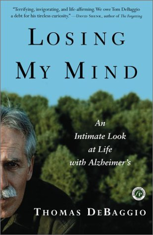 Losing My Mind: An Intimate Look at Life with Alzheimer's 9780743205665