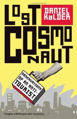 Lost Cosmonaut: Observations of an Anti-Tourist 9780743289948