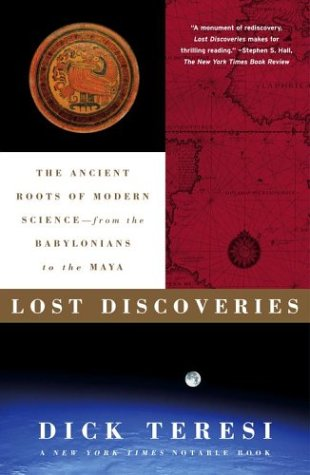 Lost Discoveries: The Ancient Roots of Modern Science--From the Babylonians to the Maya 9780743243797
