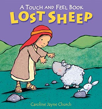 Lost Sheep: A Touch and Feel Book 9780745961118