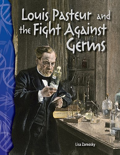 Louis Pasteur and the Fight Against Germs 9780743905886