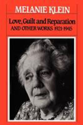 Love, Guilt, and Reparation and Other Works 1921-1945 9780743237659