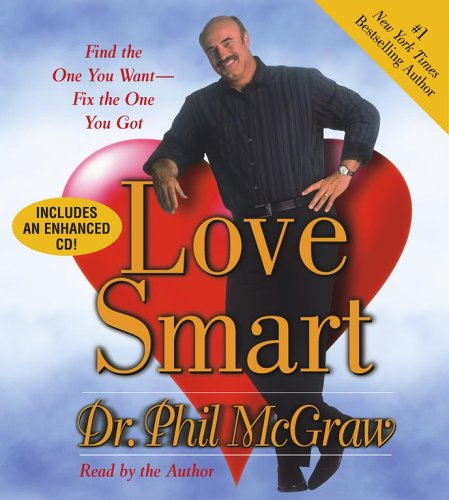 Love Smart: Find the One You Want--Fix the One You Got 9780743551892