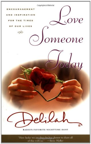 Love Someone Today: Encouragement and Inspiration for the Times of Our Lives 9780743217163