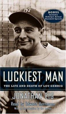 Luckiest Man: The Life and Death of Lou Gehrig 9780743530101