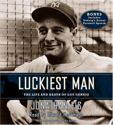 Luckiest Man: The Life and Death of Lou Gehrig 9780743530118