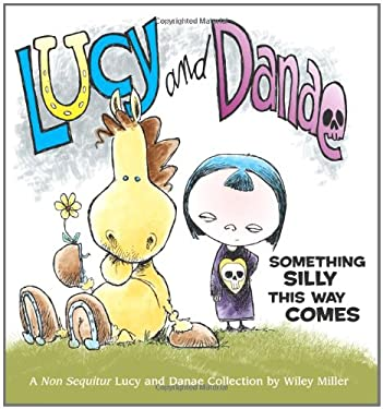 Lucy and Danae: Something Silly This Way Comes 9780740750991