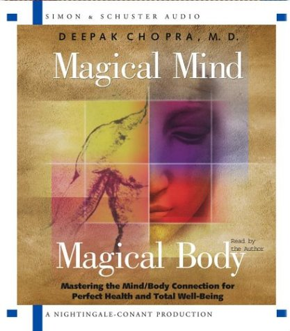 Magical Mind, Magical Body: Mastering the Mind/Body Connection for Perfect Health and Total Well-Being 9780743530132