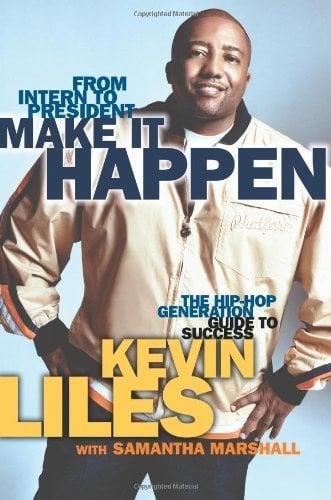 Make It Happen: The Hip-Hop Generation Guide to Success
