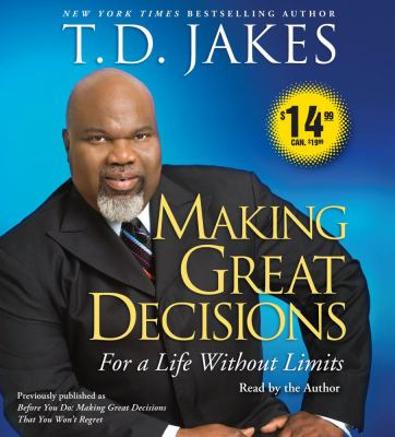 Making Great Decisions: For a Life Without Limits 9780743599115