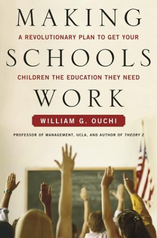 Making Schools Work: A Revolutionary Plan to Get Your Children the Education They Need 9780743246309