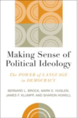 Making Sense of Political Ideology: The Power of Language in Democracy 9780742536708