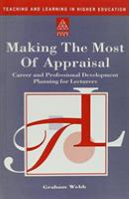 Making the Most of Your Appraisal: Career and Professional Development Planning for Teachers 9780749412562