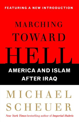 Marching Toward Hell: America and Islam After Iraq 9780743299718