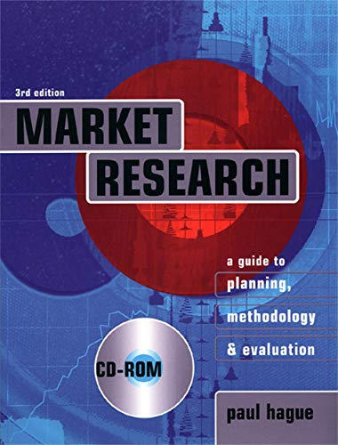 Market Research: A Guide to Planning, Methodology and Evaluation 9780749437305